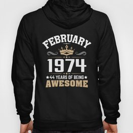 February 1974 44 years of being awesome Hoody