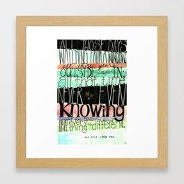 & at last, I see the light. Framed Art Print