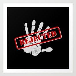 Rejected Art Print