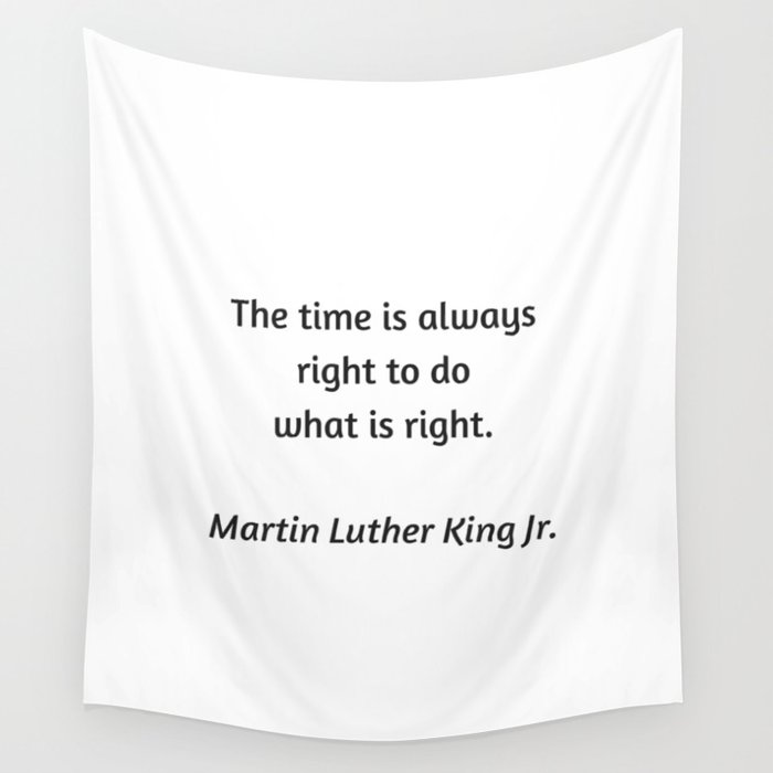 Martin Luther King Inspirational Quote The Time Is Always Right To