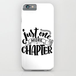 Just one more chapter - bookaholic funny quotes handwriting typography iPhone Case