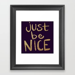 Just Be Nice Framed Art Print