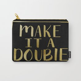 Make It A Double Black and Gold Carry-All Pouch