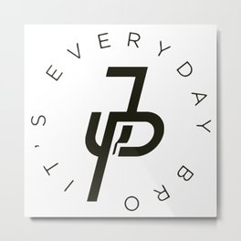 JP Everyday It's Bro Metal Print