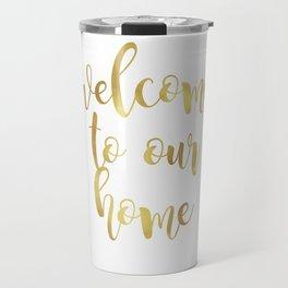 Welcome to our home Travel Mug
