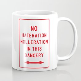 No Hateration Holleration In This Dancery / Mary J. Blige Street Sign Coffee Mug
