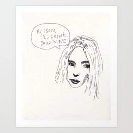 Alison, I'll drink your wine Art Print