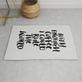 With Enough Coffee I Could Rule the World kitchen decor funny typography home wall art Rug