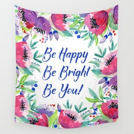 Be Happy, Be Bright, Be You - Pink flowers Wall Tapestry