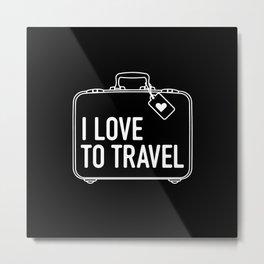 I Love To Travel Metal Print