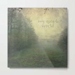 my quiet world typo Metal Print