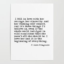 I fell in love with her courage - F Scott Fitzgerald Poster