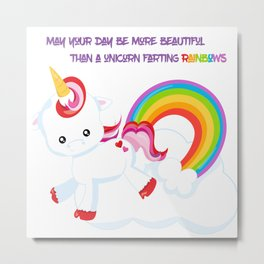 Unicorn Farts and Beautiful days Metal Print