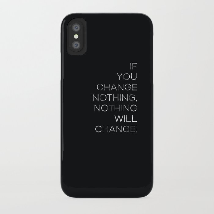 If you change nothing.../ black iPhone Case