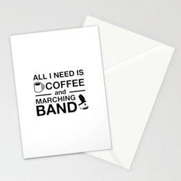All I Need Is Coffee and Marching Band Stationery Cards