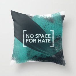 No Space for Hate Throw Pillow
