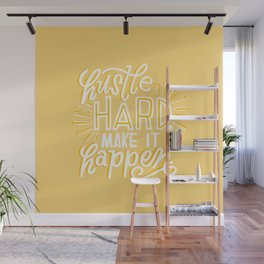 hustle hard Wall Mural