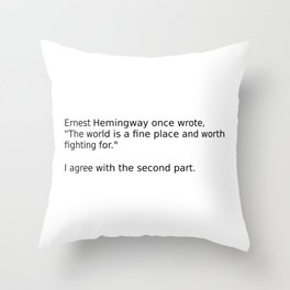 The world is a fine place Throw Pillow