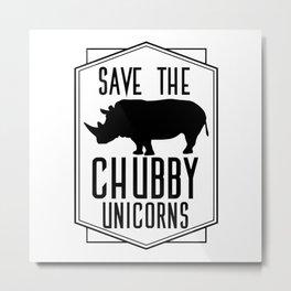 Save The Chubby Unicorns Metal Print