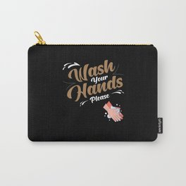 Wash Your Hands Please Carry-All Pouch