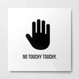 No touchy touch with hand Metal Print