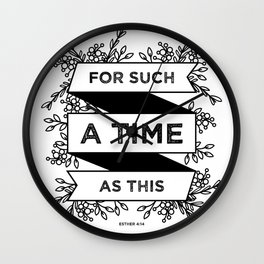 For such a time as this - Esther 4:14 Wall Clock
