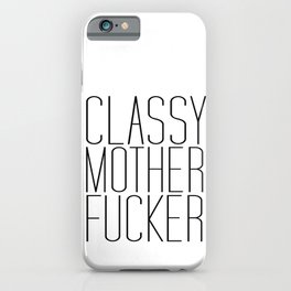 classy motherfucker iPhone Case