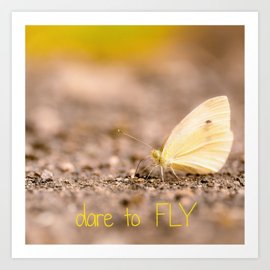 Dare to Fly Art Print