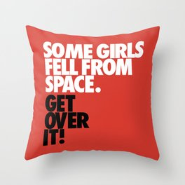 Some Girls Fell From Space Throw Pillow