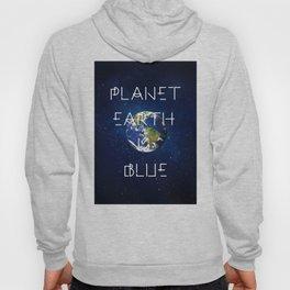 Planet Earth is BLUE Hoody