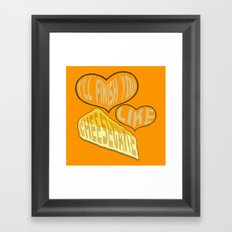 I'll finish you like cheesecake Framed Art Print