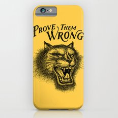 PROVE THEM WRONG Slim Case iPhone 6s