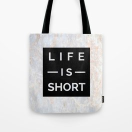 Marble Motto Life is Short Tote Bag