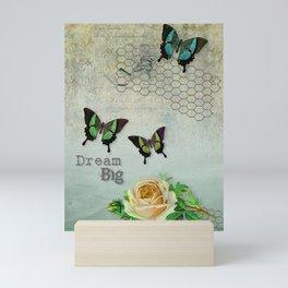 Dream Big, Digital Design, Butterflies, Rose Mini Art Print