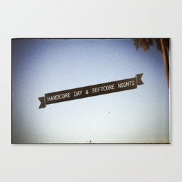 HARDCORE DAYS & SOFTCORE NIGHTS Canvas Print