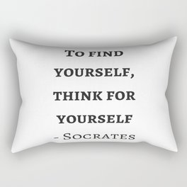 Greek Philosophy Quotes - Socrates - To find yourself think for yourself Rectangular Pillow