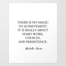 There is no magic to achievement Art Print