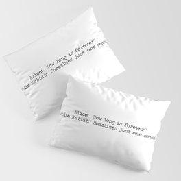 How long is forever? Alice in Wonderland Pillow Sham