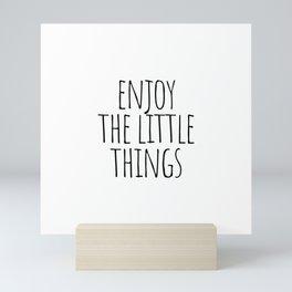 Enjoy the little things Mini Art Print