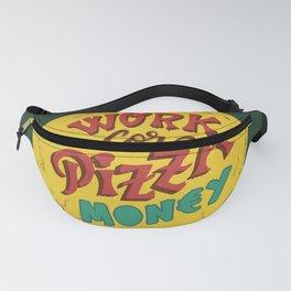Pizza money Fanny Pack