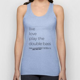 Live, love, play the double bass Unisex Tank Top