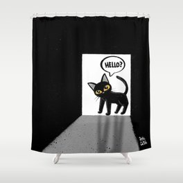 Nobody answer Shower Curtain