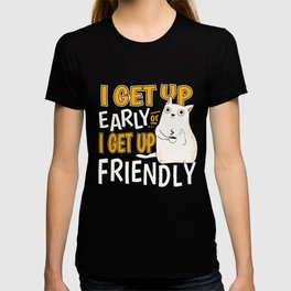 coffee late riser cat early to get up present T-shirt