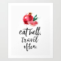 eat well travel often Art Prints featuring Pomegranate Eat well travel often by Good vibes and coffee