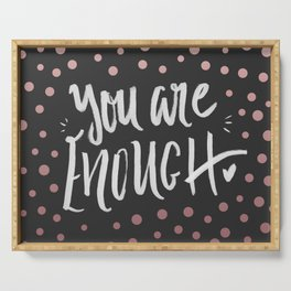 you are enough Serving Tray