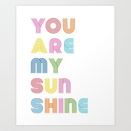 You Are My Sunshine Brightly Colored Kids Room Decor Art Print