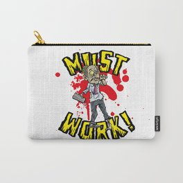 Must work zombie office worker Carry-All Pouch