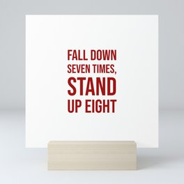 Fall down seven times, stand up eight - Motivational quote Mini Art Print