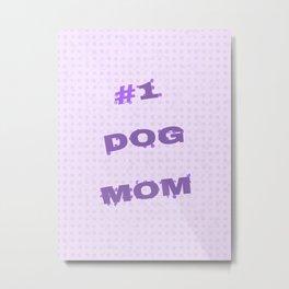 #1 Dog Mom Metal Print