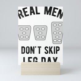Real Men Don't Skip Leg Day Manual Stickshift Driver Mini Art Print